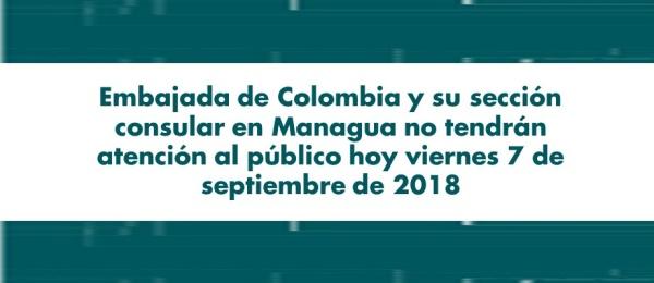 Embajada de Colombia y su sección consular en Managua no tendrán atención al público hoy viernes 7 de septiembre